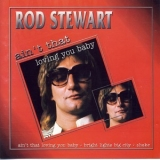 Rod Stewart - Ain't That Loving You Baby '2006