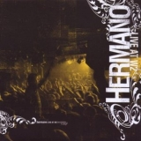 Hermano - Live At W2 '2005