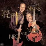 Chet Atkins And Mark Knopfler - Neck And Neck '1990