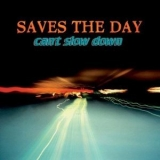 Saves The Day - Can't Slow Down '1998