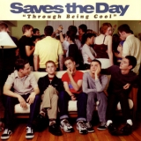 Saves The Day - Through Being Cool '1999