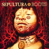 Sepultura - The Complete Max Cavalera Collection 1987-1996 (CD5: Roots) '2013