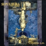 Sepultura - The Complete Max Cavalera Collection 1987-1996 (CD4: Chaos A.D.) '2013