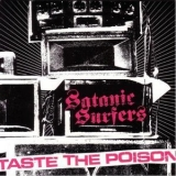 Satanic Surfers - Taste The Poison '2005