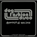 Dog Fashion Disco - Anarchists Of Good Taste (Limited Edition) '2002