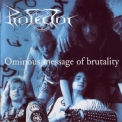 Protector - Ominous Message Of Brutality '2005