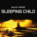 Galaxy Hunter - Sleeping Child '2009