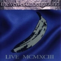 Velvet Underground, The - Live McmxcIII (2CD) '1993