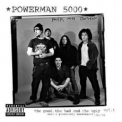 Powerman 5000 - The Good, The Bad, The Ugly Vol.1 '2004