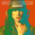 Goo Goo Dolls - Magnetic '2013