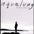 Aqualung - The All Or Nothing '2005