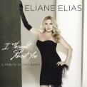 Eliane Elias - I Thought About You (A Tribute To Chet Baker) '2013
