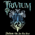 Trivium - Anthem (We Are The Fire) '2006