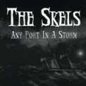 Skels, The - Any Port In A Storm '2003