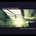 Solar Fields - Blue Moon Station '2003