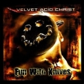 Velvet Acid Christ - Fun With Knives '1999