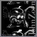 John Zorn - What Thou Wilt '2010