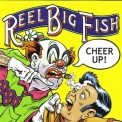 Reel Big Fish - Cheer Up! '2002