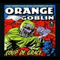 Orange Goblin - Coup De Grace (2011, 3984-15015-2) '2002