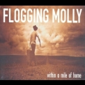 Flogging Molly - Within A Mile Of Home '2004