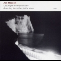 Jon Hassell - Last Night The Moon Came Dropping Its Clothes In The Street '2009