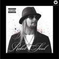 Kid Rock - Rebel Soul '2012