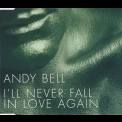 Andy Bell - I'll Never Fall In Love Again '2005