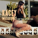 Kacey Musgraves - Same Trailer Different Park '2013