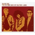 Zuco 103 - The Other Side Of Outro Lado '2001