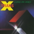 Trans-x - Living On Video '1993