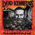 Dead Kennedys - Give Me Convenience Or Give Me Death '1987
