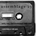 Assemblage 23 - Early, Rare, And Unreleased 1988-1998 '2007