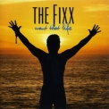 Fixx, The - Want That Life '2003