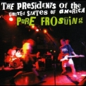 Presidents Of The United States Of America, The - Pure Frosting '1998