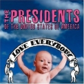 Presidents Of The United States Of America, The - Love Everybody '2004