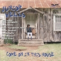 Junior Wells - Come On In This House '1996