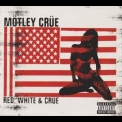 Motley Crue - Red, White & Crue (2CD) '2005