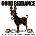 Good Riddance - Bound By Ties Of Blood And Affection '2003
