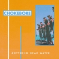 Chokebore - Anything Near Water '1995