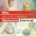 Moby & Mylene Farmer - Slipping Away (crier La Vie) '2006