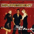 Mr. President - Night Club '1997