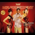 Mr. President - Love, Sex & Sunshine (Enh.) [CDS] '2003