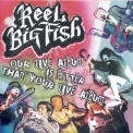 Reel Big Fish - Our Live Album Is Better Than Your Live Album (2CD) '2006
