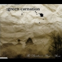 Green Carnation - The Burden Is Mine... Alone '2005