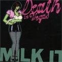 Death In Vegas - Milk It '2005