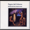 Penguin Cafe Orchestra, The - Broadcasting From Home '1984