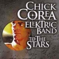 Chick Corea Elektric Band, The - To The Stars '2004