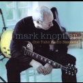 Mark Knopfler - One Take Radio Sessions '2005