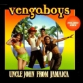 Vengaboys, The - Uncle John From Jamaica [CDM] '2000