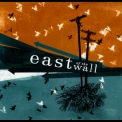 East Of The Wall - East Of The Wall Ep '2006